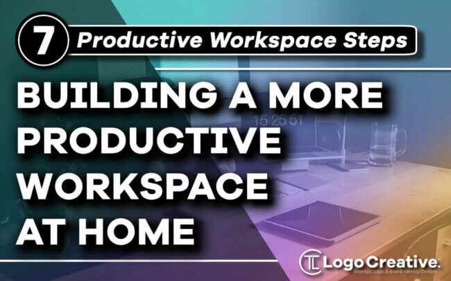 7 Steps to Help You Build a More Productive Workspace at Home