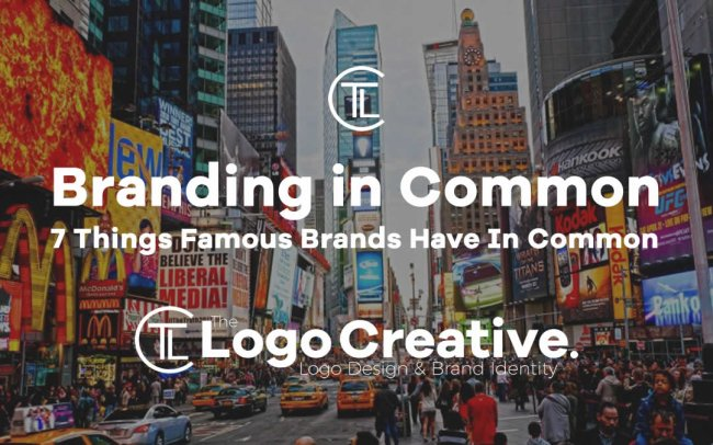 7 Things Famous Brands Have In Common
