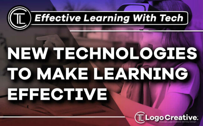 7 Top New Technologies to Make Your Learning Effective