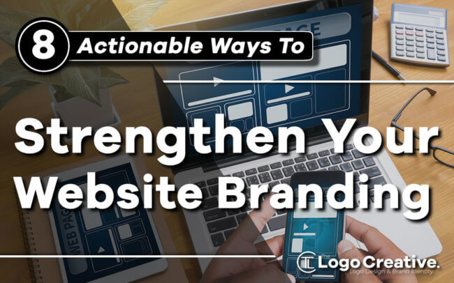 8 Actionable Ways to Strengthen Your Website Branding