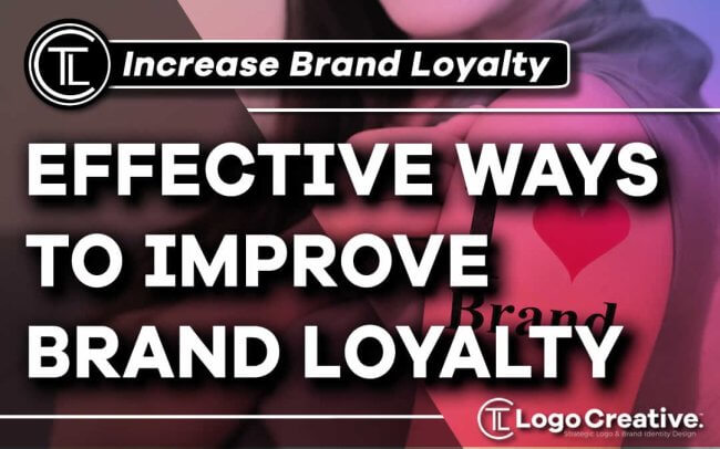 8 Effective Ways To Improve Brand Loyalty