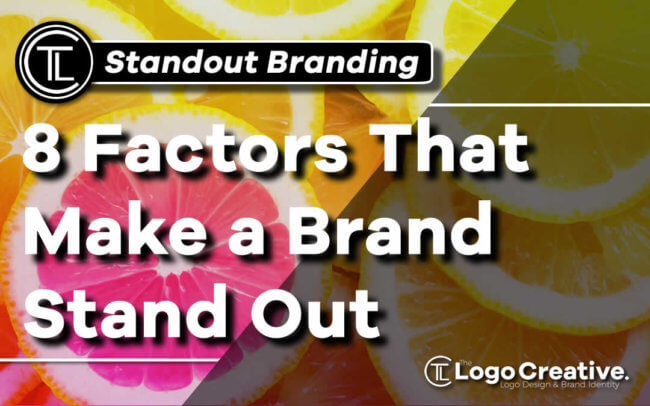 8 Factors That Make a Brand Stand Out
