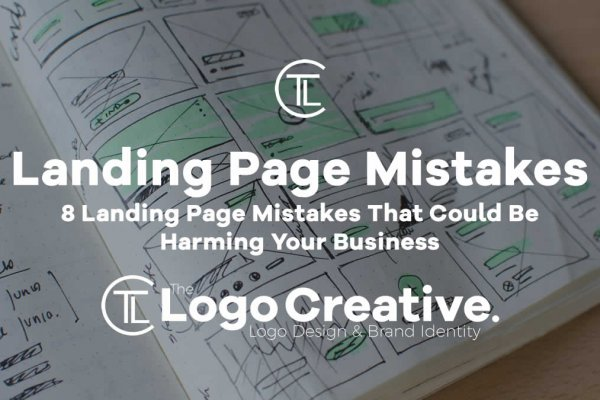 8 Landing Page Mistakes That Could Be Harming Your Business