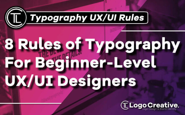 8 Rules of Typography For Beginner-Level UX - UI Designers