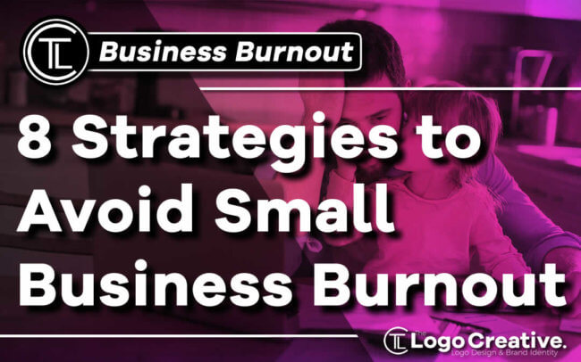 8 Strategies to Avoid Small Business Burnout