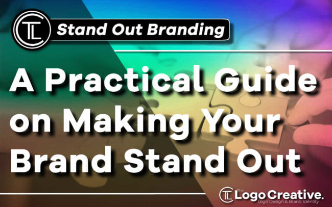 A Practical Guide on Making Your Brand Stand Out