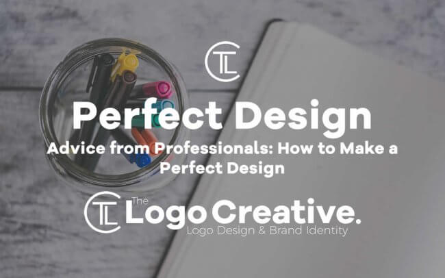 Advice from Professionals - How to Make a Perfect Design