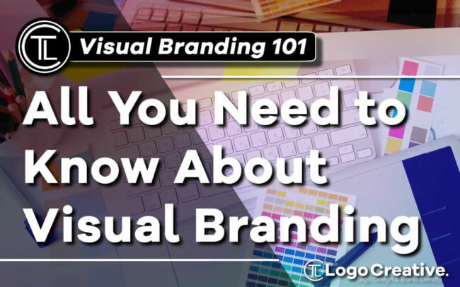 All You Need to Know About Visual Branding
