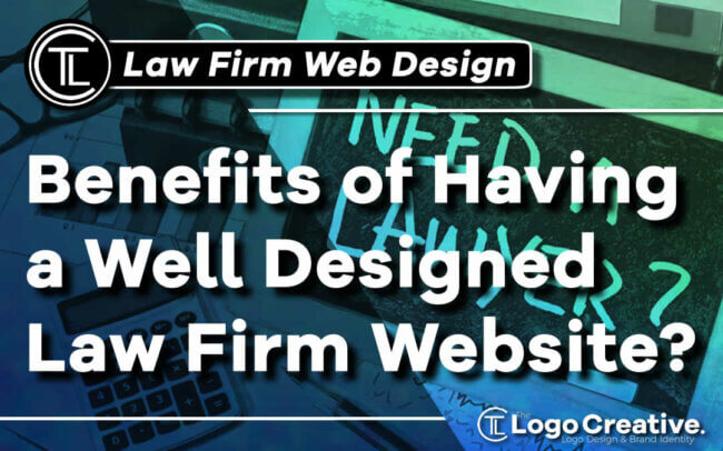 Benefits of Having a Well Designed Law Firm Website