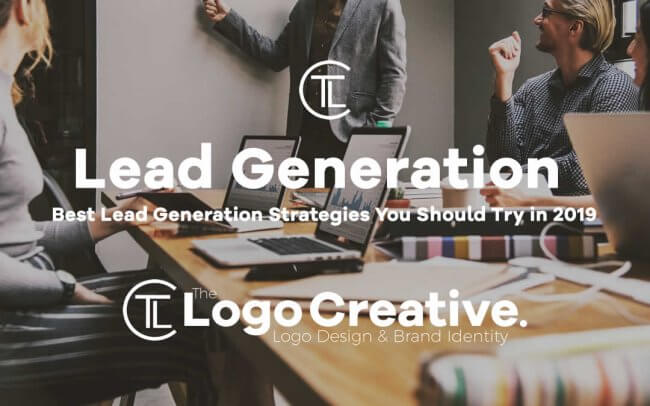 Best Lead Generation Strategies You Should Try in 2019