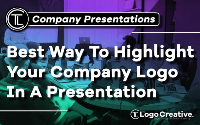 Best Way To Highlight Your Company Logo In A Presentation