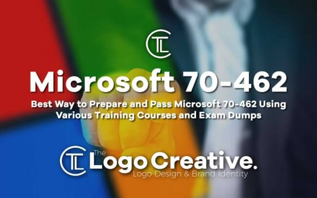 Best Way to Prepare and Pass Microsoft 70-462 Using Various Training Courses and Exam Dumps