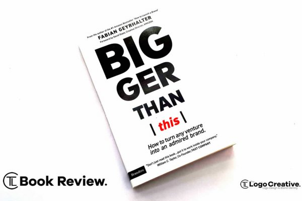 Bigger Than This - How to Turn Any Venture Into an Admired Brand by Fabian Geyrhalter