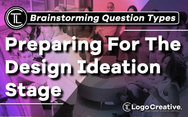 Brainstorming Question Types - Preparing For The Design Ideation Stage