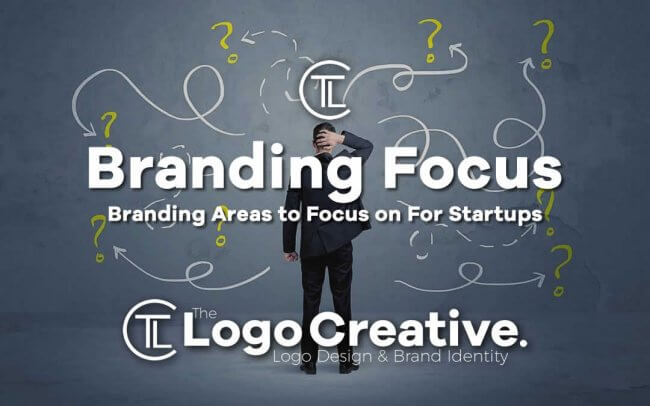 Branding Areas to Focus on For Startups