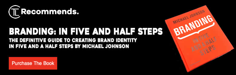Branding In Five and a Half Steps The Definitive Guide to Creating Brand Identity in Five and a Half Steps By Michael Johnson