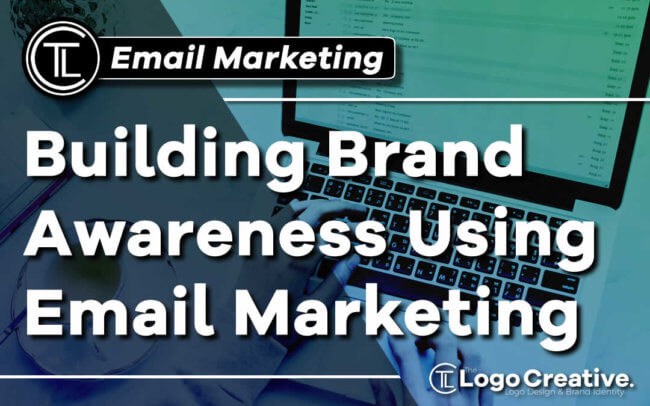 Building Brand Awareness Using Email Marketing
