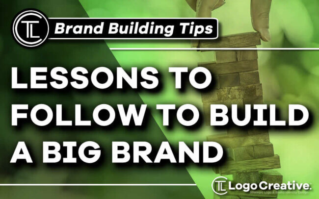 Building a Big Brand - Lessons to Follow