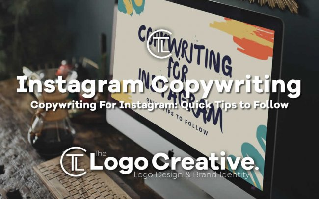 Copywriting For Instagram - Quick Tips to Follow