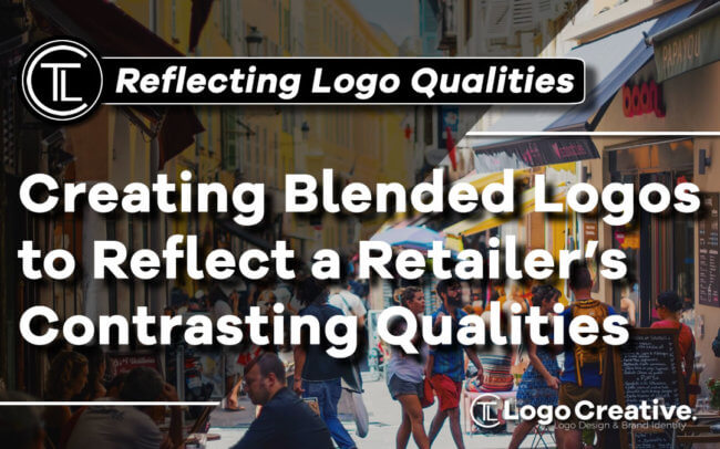 Creating Blended Logos to Reflect a Retailer's Contrasting Qualities