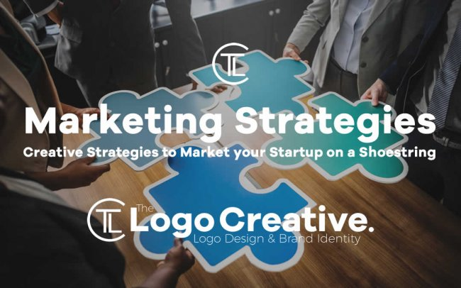 Creative Strategies to Market your Startup on a Shoestring