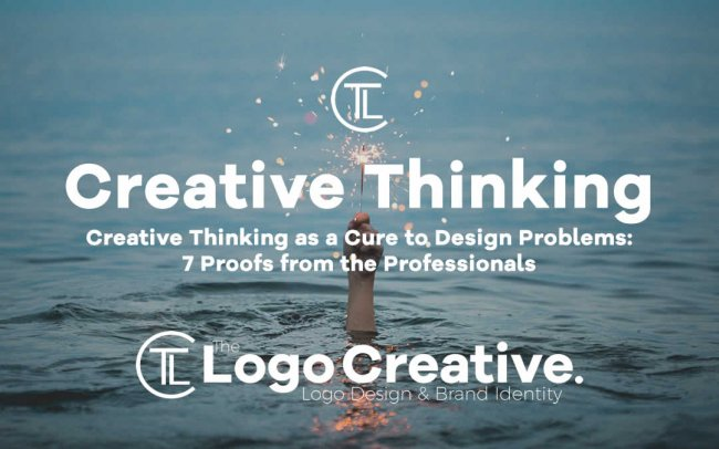 Creative Thinking as a Cure to Design Problems: 7 Proofs from the Professionals