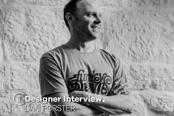 Designer Interview With Dan Forster