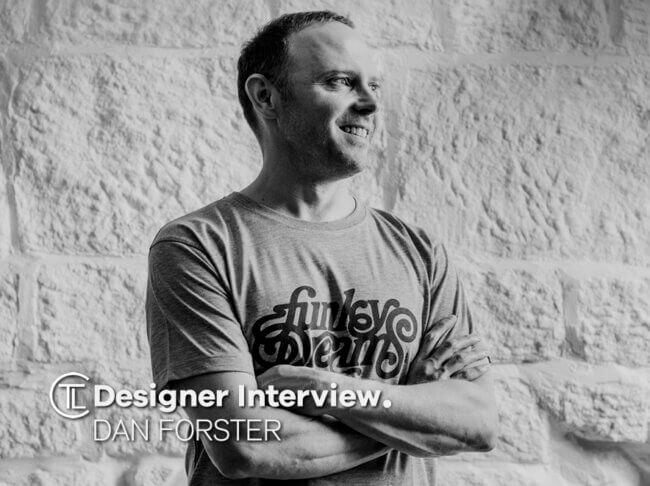 Dan Foster Designer Interview