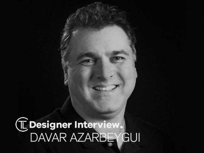 Davar Azarbeygui Designer Interview