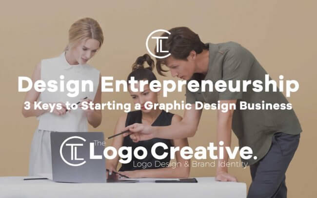 Design Entrepreneurship: 3 Keys to Starting a Graphic Design Business