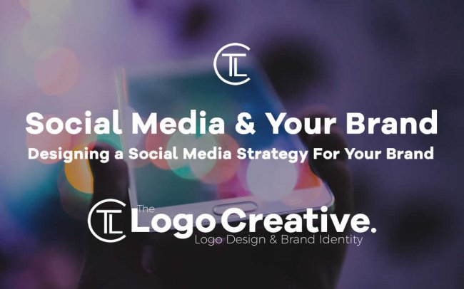 Designing a Social Media Strategy For Your Brand