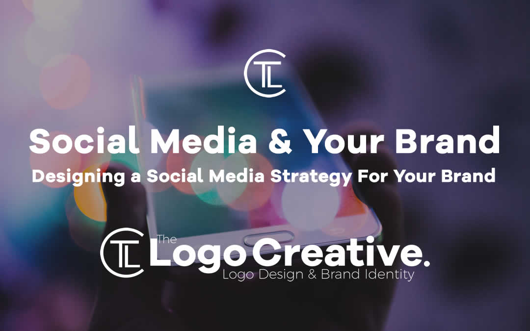 Designing A Social Media Strategy For Your Brand Branding