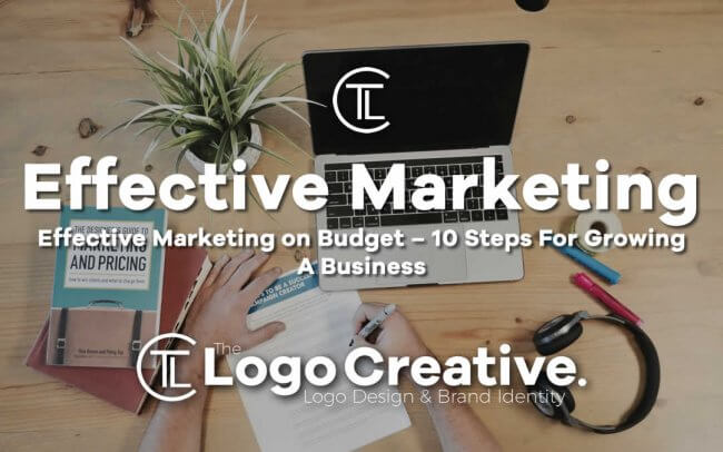 Effective Marketing on Budget – 10 Steps For Growing A Business