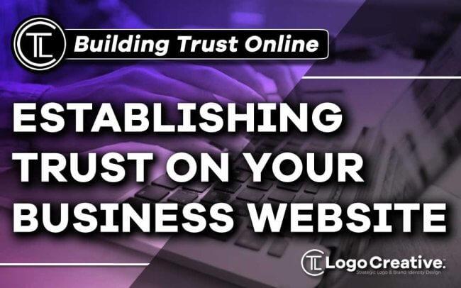 Establishing Trust On Your Business Website