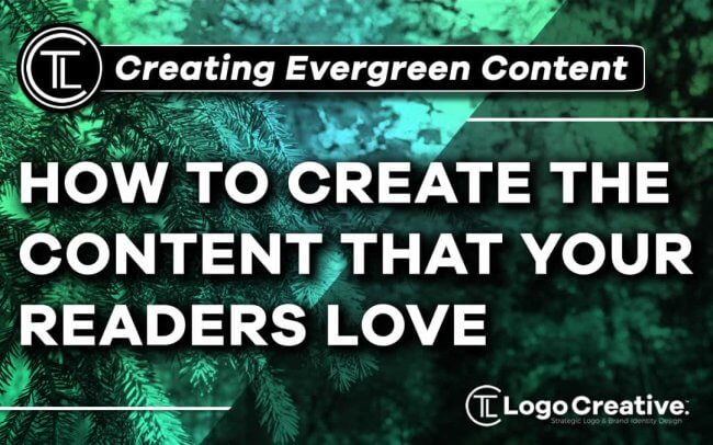 Evergreen Content - How to Create The Content That Your Readers Love