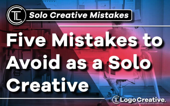 Five Mistakes to Avoid as a Solo Creative