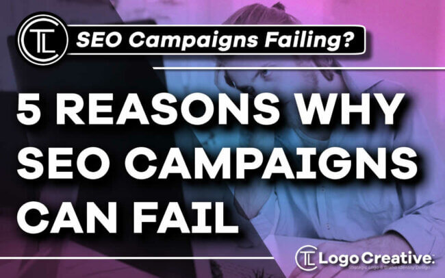 Five Reasons Why Your SEO Campaigns May Be Failing
