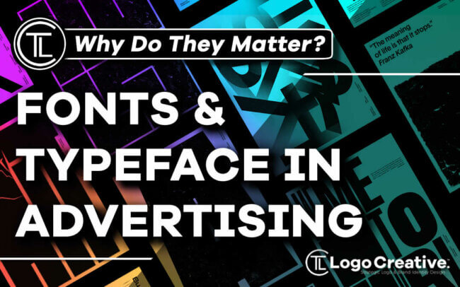 Fonts & Typeface in Advertising - Why They Matter