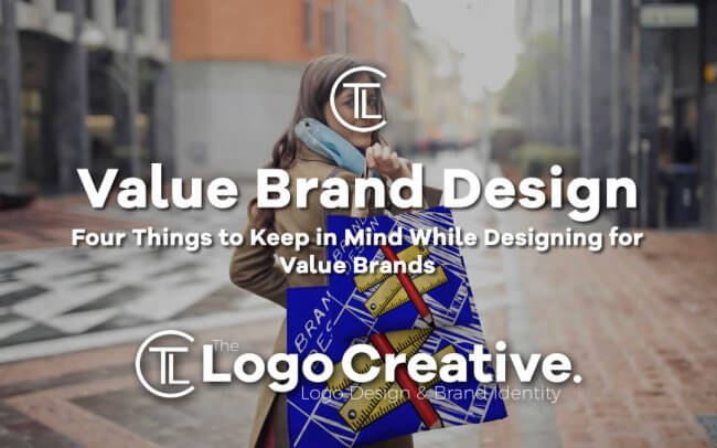 Four Things to Keep in Mind While Designing for Value Brands