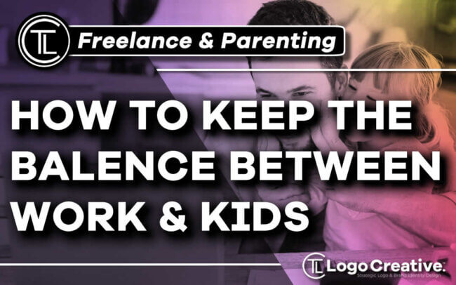 Freelance & Parenting - How to Keep the Balance Between Work & Kids