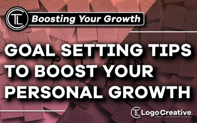 Goal Setting Tips to Boost your Personal Growth