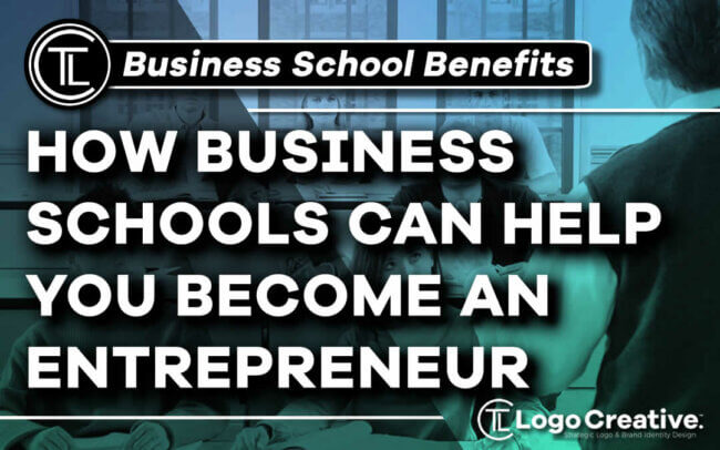 How Business Schools Can Help You Become an Entrepreneur