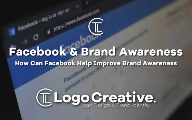 How Can Facebook Help Improve Brand Awareness - Brand Awareness