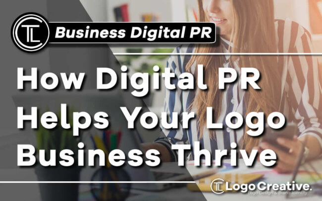 How Digital PR Can Help Your Logo Business Thrive