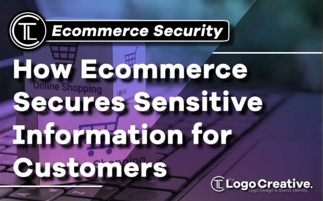 How Ecommerce Secures Sensitive Information for Customers