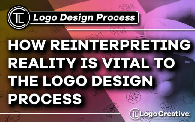 How Reinterpreting Reality is Vital to the Logo Design Process
