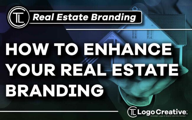 How To Enhance Your Real Estate Branding