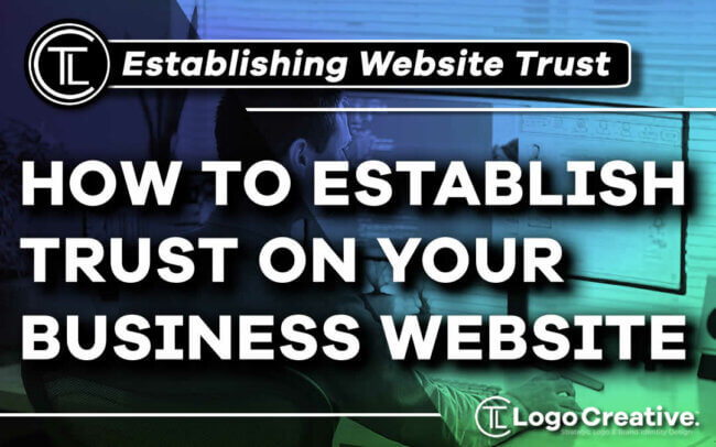 How To Establish Trust On Your Business Website