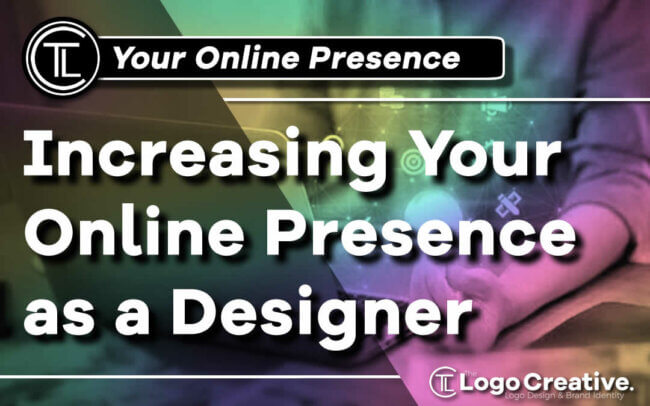 How To Increase Your Online Presence as a Designer
