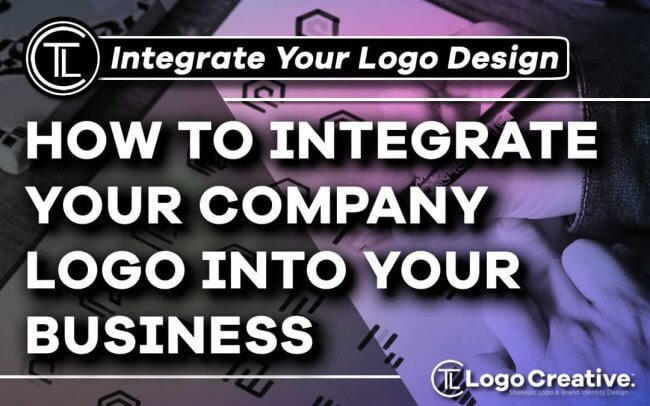 How To Integrate Your Company Logo Into Your Business